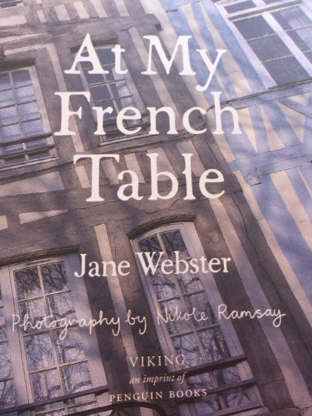 The book - At My French Table by Jane Webster